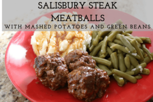 Salisbury Steak Meatballs with Mashed Potatoes and Green Beans