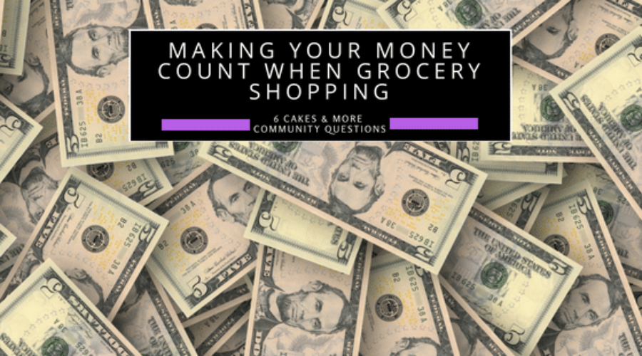 making your money count when grocery shopping