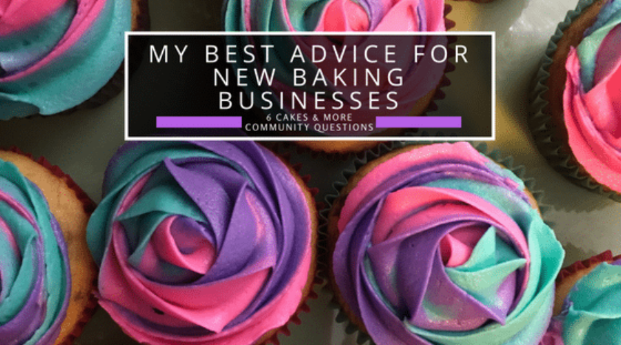 My Best Advice For A New Baking Business