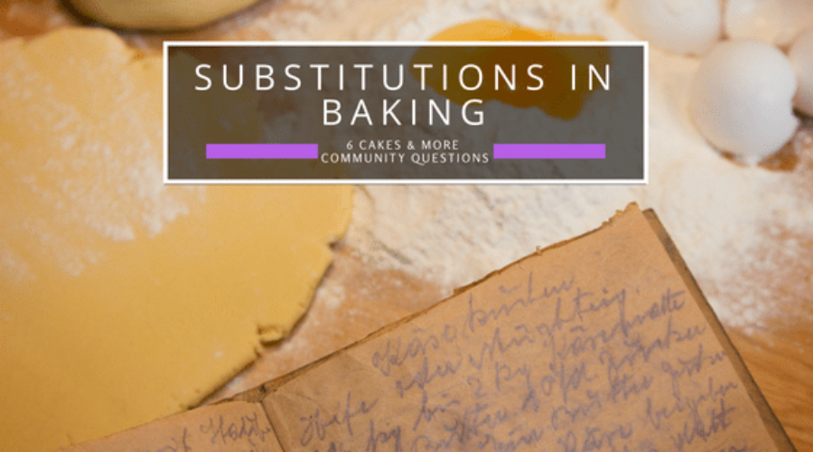 Substitutions in Baking & Cooking