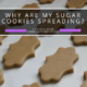 Why are my sugar cookies spreading?